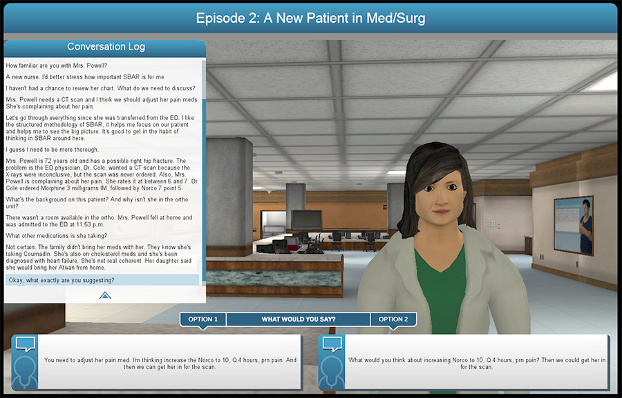 GLIMPSE offers situational learning through conversations with the game's characters. Its players role play as medical professionals and must select appropriate responses to other nurses or physicians.
