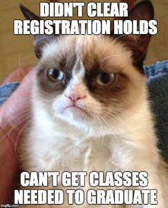 Clear your registration holds!